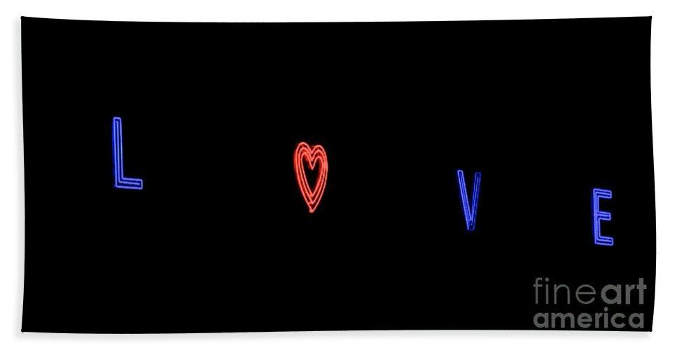 Love Bath Sheet featuring the photograph Love In Neon by Mark Dodd
