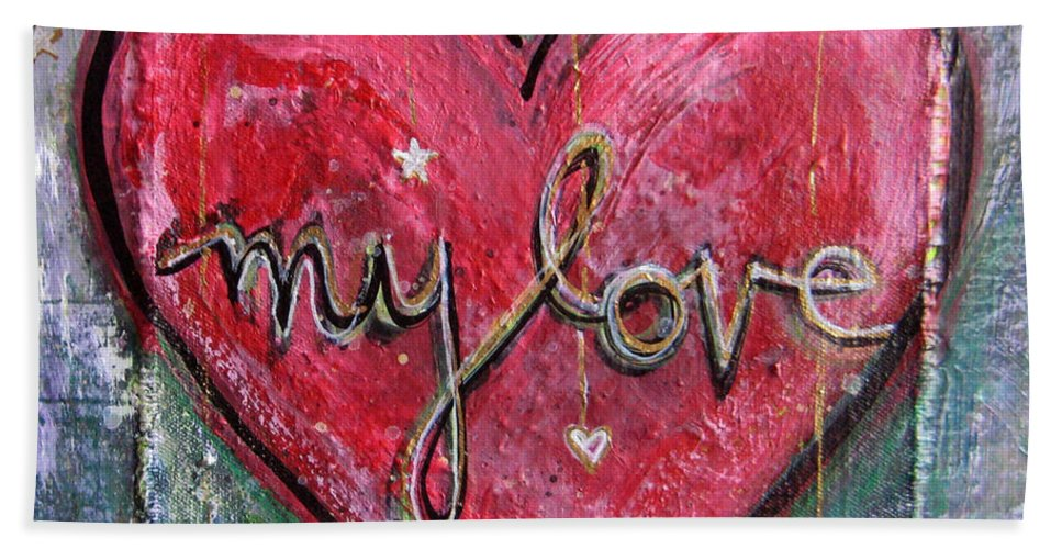 Heart Bath Sheet featuring the painting My Love Heart by Laurie Maves ART