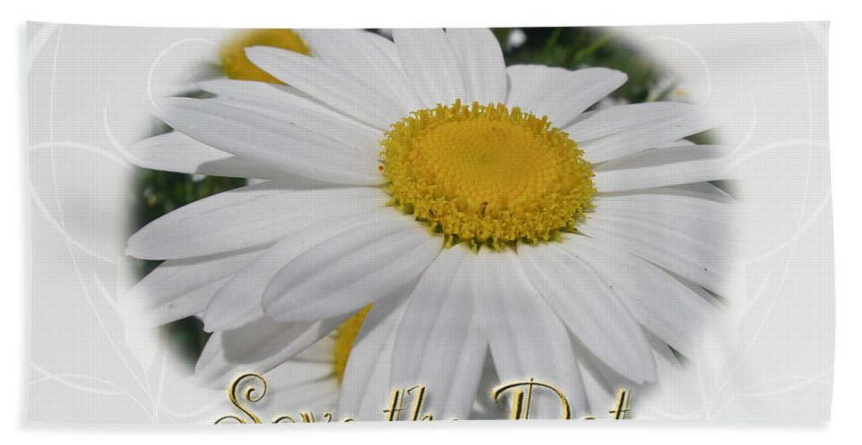 Save The Date Hand Towel featuring the photograph Save The Date Greeting Card - White Daisy Wildflower by Mother Nature