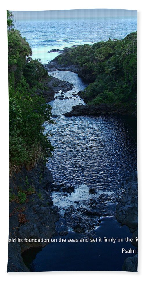 Scripture And Picture Psalm 24:2 Hand Towel featuring the photograph Scripture And Picture Psalm 24 2 by Ken Smith