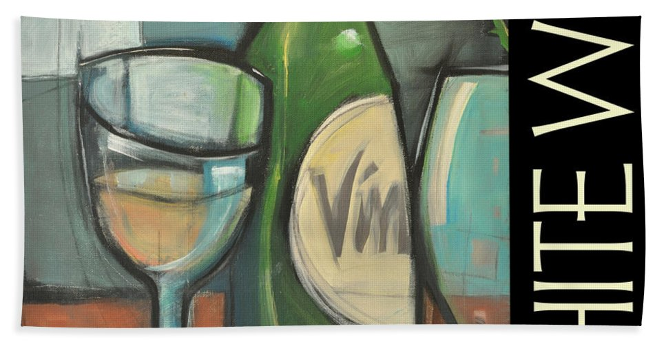 Beverage Bath Sheet featuring the painting White Wine Poster by Tim Nyberg