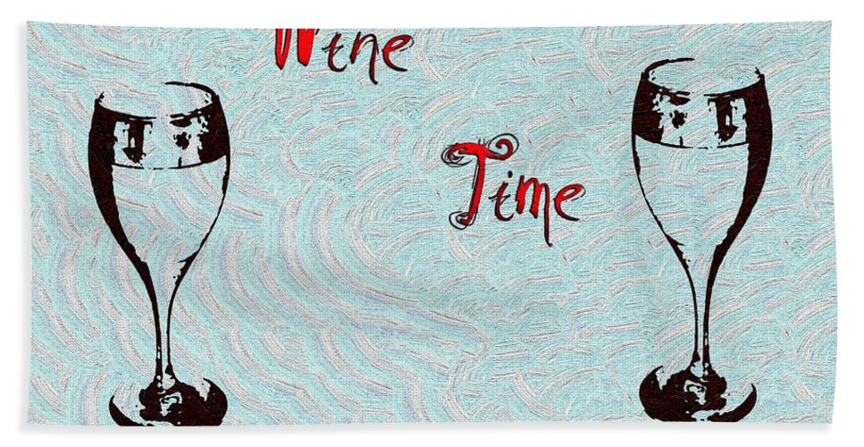 Wine Time Hand Towel featuring the digital art Wine Time by Bill Cannon