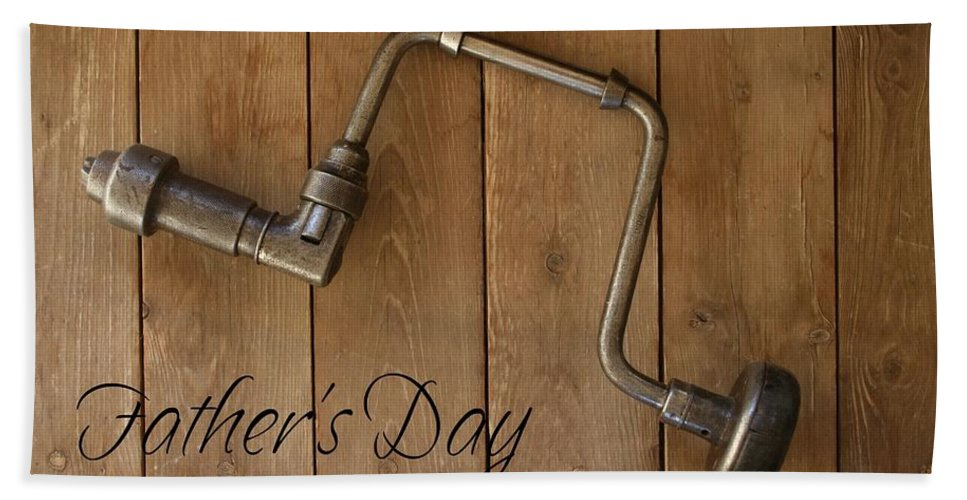 Tool Bath Sheet featuring the photograph Fathers Day by Marna Edwards Flavell