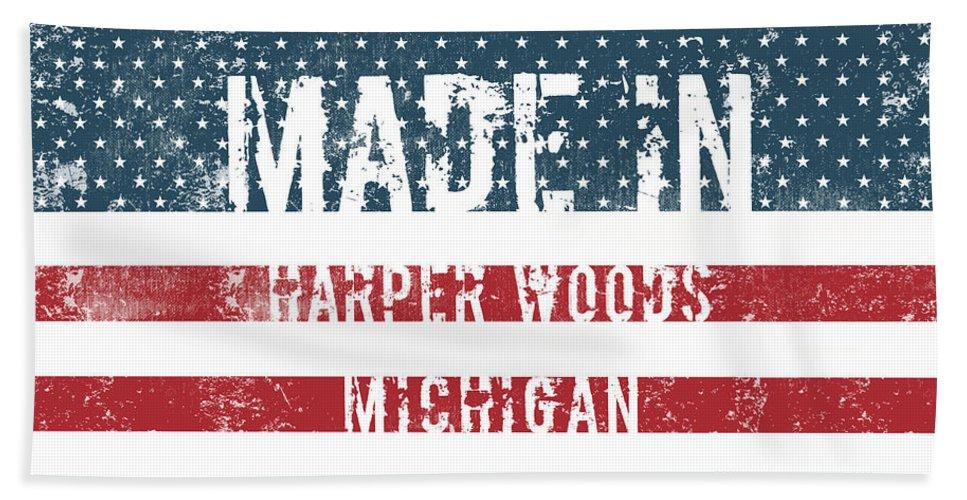 Harper Woods Bath Sheet featuring the digital art Made In Harper Woods, Michigan by GoSeeOnline