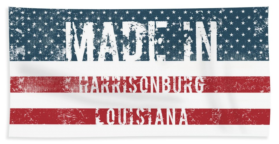 Harrisonburg Bath Sheet featuring the digital art Made In Harrisonburg, Louisiana by GoSeeOnline