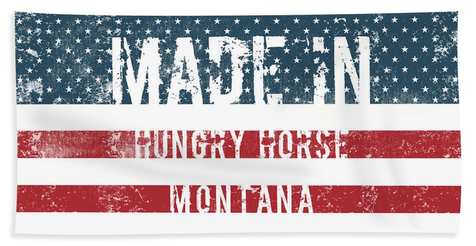 Hungry Horse Bath Sheet featuring the digital art Made In Hungry Horse, Montana by GoSeeOnline