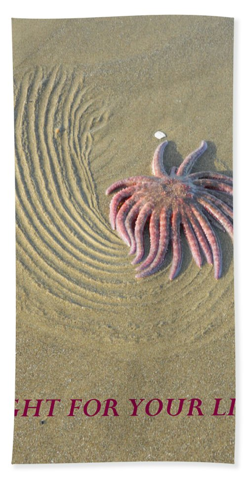 Starfish Hand Towel featuring the photograph Fight For Your Life by Gallery Of Hope