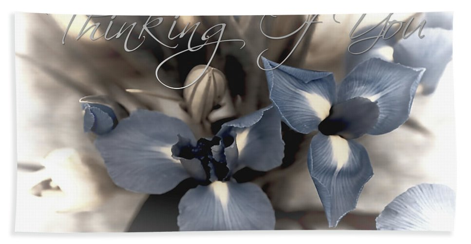 Thinking Of You Card Bath Sheet featuring the photograph Thinking Of You by Theresa Campbell