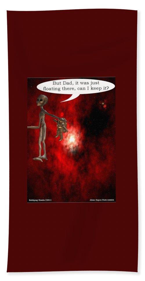 Artrage Artrageus Comics Cartoon Space Aliens Astronaut Bath Towel featuring the digital art Abducted by Robert aka Bobby Ray Howle