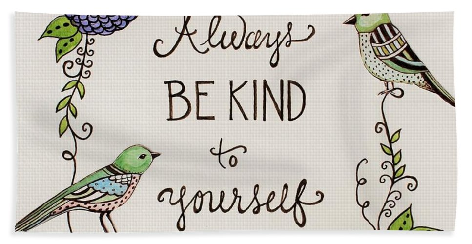 Birds Bath Sheet featuring the painting Always Be Kind To Yourself by Elizabeth Robinette Tyndall