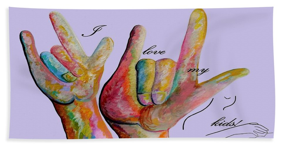 American Sign Language Hand Towel featuring the painting Asl I Love My Kids by Eloise Schneider Mote