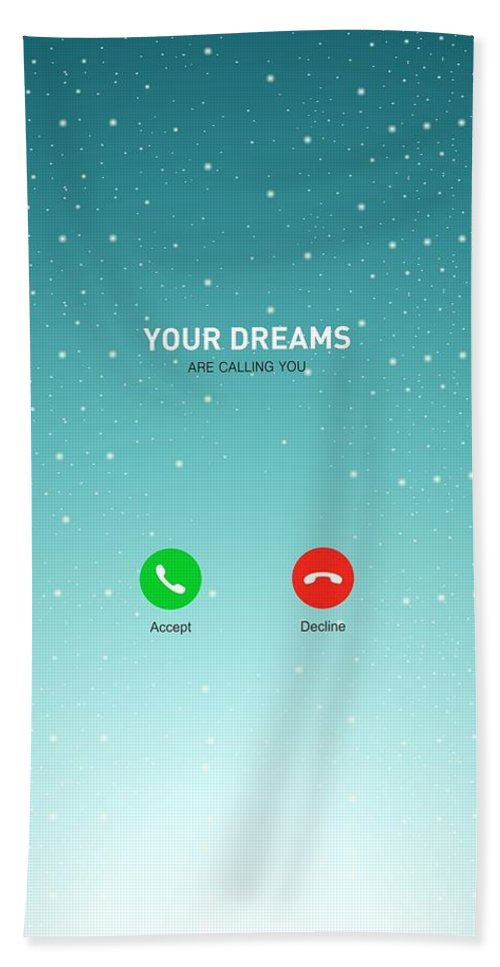 Motivational Quote Bath Towel featuring the digital art Your Dreams Are Calling You Motivating Quotes poster by Lab No 4