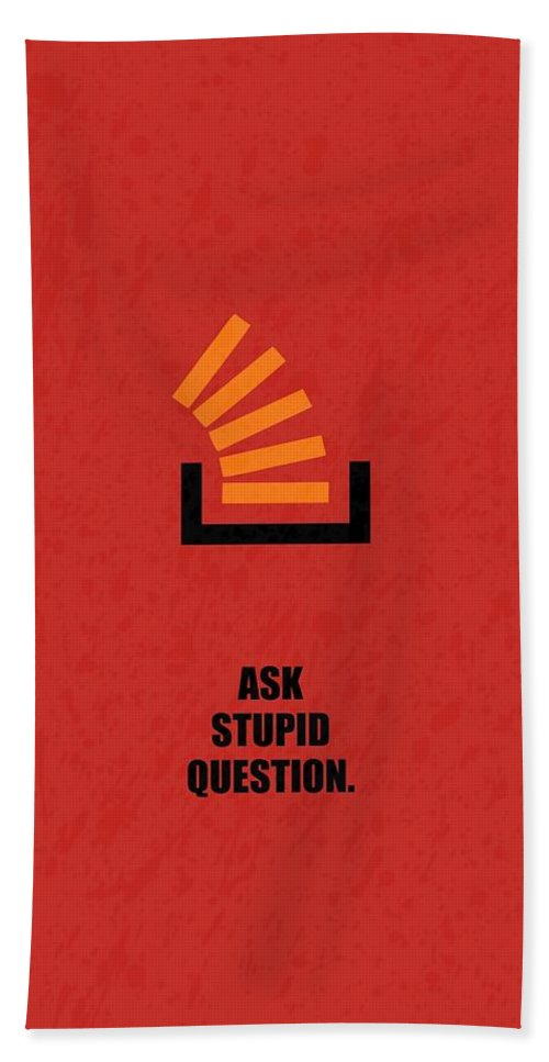 Life Hand Towel featuring the digital art Ask Stupid Question Inspirational Quotes Poster by Lab No 4