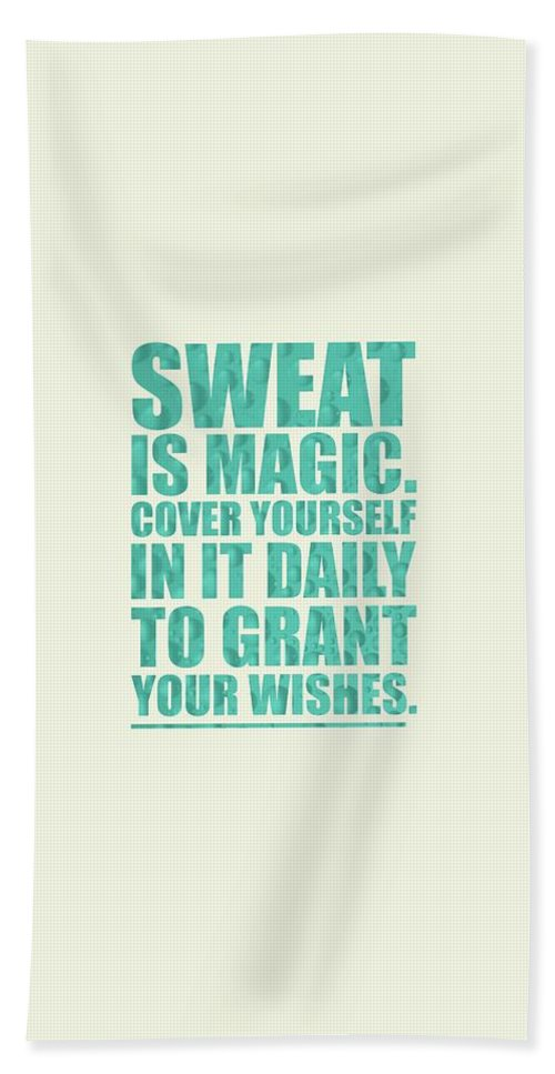Gym Hand Towel featuring the digital art Sweat Is Magic. Cover Yourself In It Daily To Grant Your Wishes Gym Motivational Quotes Poster by Lab No 4