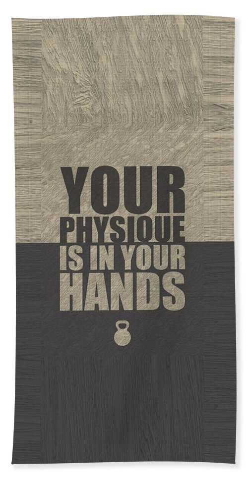 Your Physique Is In Your Hands Inspirational Quotes Poster Hand Towel For Sale By Lab No 4