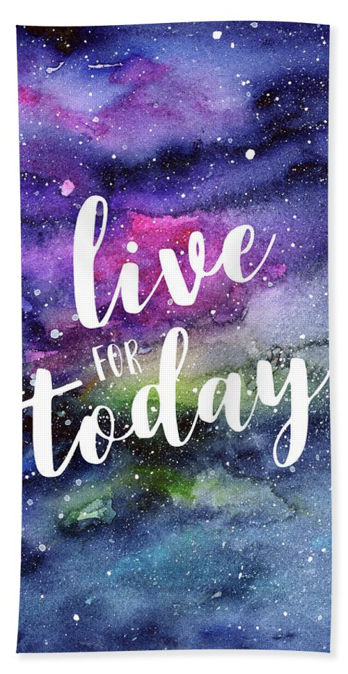 Inspirational Hand Towel featuring the painting Live For Today Galaxy Watercolor Typography by Olga Shvartsur