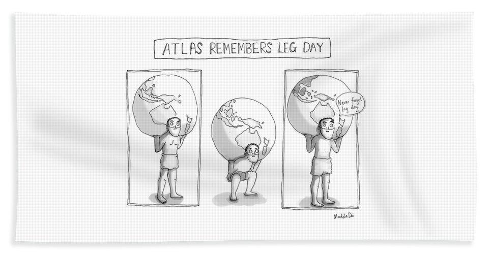 Atlas Remembers Leg Day Bath Sheet featuring the drawing Atlas Remembers Leg Day by Maddie Dai