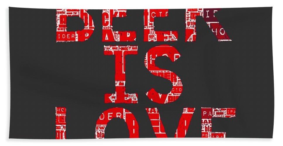 Brandi Fitzgerald Bath Towel featuring the digital art Beer Is Love by Brandi Fitzgerald