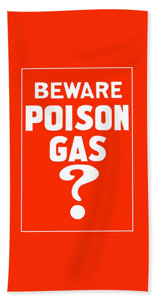 Ww1 Bath Sheet featuring the mixed media Beware Poison Gas - Wwi Sign by War Is Hell Store