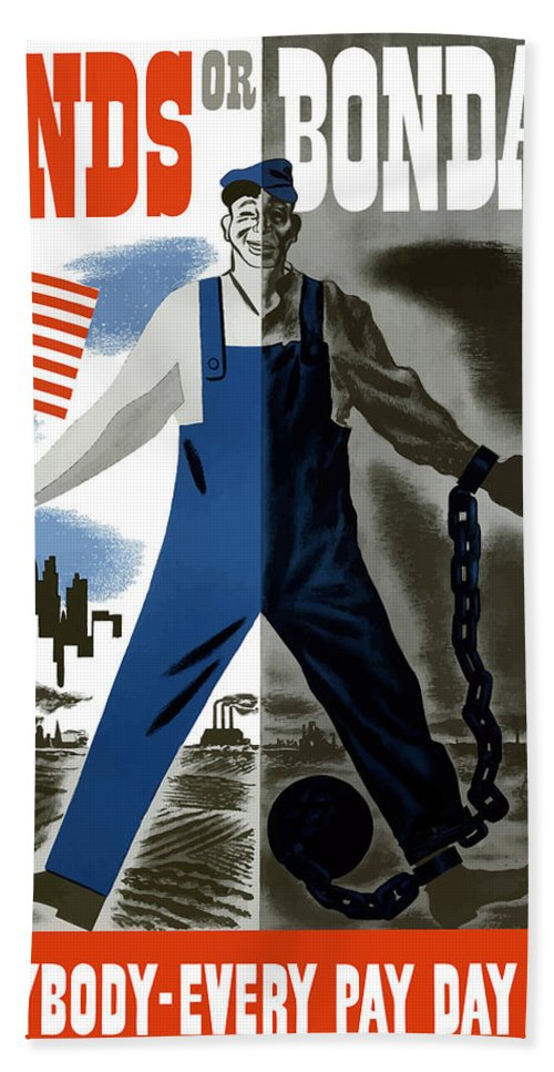 War Bonds Hand Towel featuring the painting Bonds Or Bondage -- Ww2 Propaganda by War Is Hell Store
