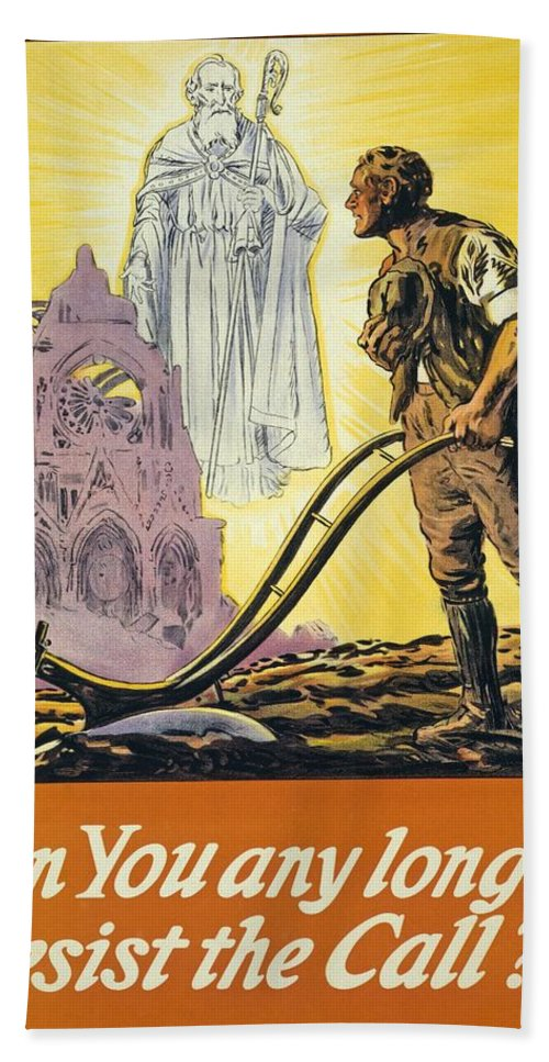 Ww1; Wwi; World War One; World War I; First World War; Great War; Great Britain; Ireland; Irish; Eire; Poster; Posters; Ploughing; Plough; Ploughs; Plow; Plows; Plowing St Patrick; Vision; Visions; Apparition; Apparitions; Ruin; Ruins; Cathedral; Cathedrals; Reims; Farmer; Farmers; Man; Men; Male; Religion; Religious; Saint;saints; Resist; Call; Calling Bath Towel featuring the painting Can You Any Longer Resist The Call by English School