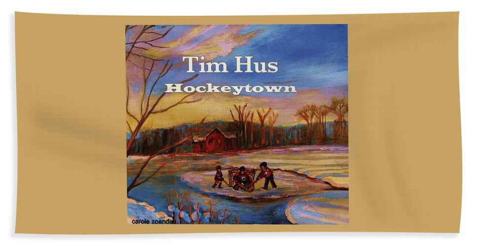 Tim Hus Hockey Town Bath Sheet featuring the painting Cd Cover Commission Art by Carole Spandau
