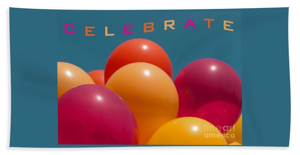 Balloons Bath Sheet featuring the photograph Celebrate by Ann Horn