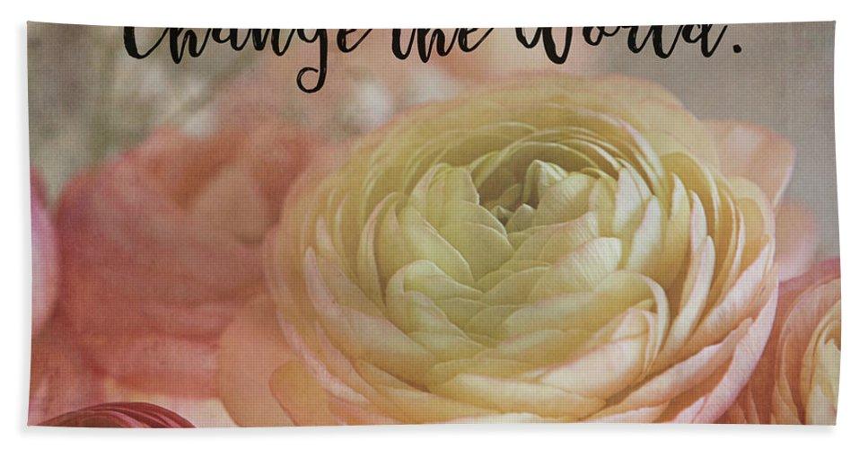 Ranunculus Bath Sheet featuring the photograph Change The World by Teresa Wilson