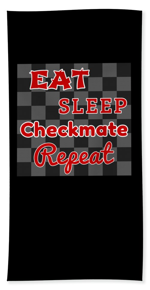 Chess-club Hand Towel featuring the drawing Chess Board Eat Sleep Checkmate Repeat Chess Player Gift by Kanig Designs