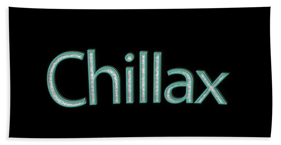 Chill Bath Sheet featuring the digital art Chillax Tee by Edward Fielding