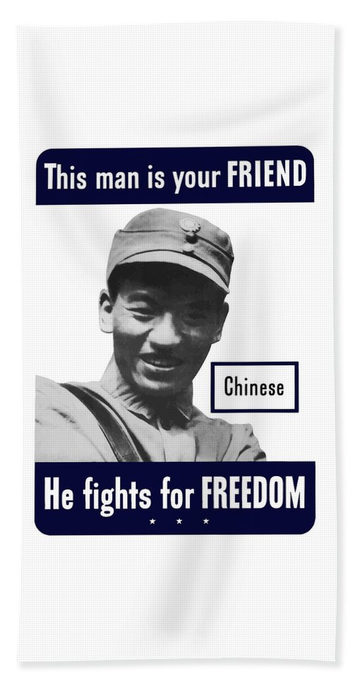 Chinese Soldier Bath Towel featuring the mixed media Chinese - This Man Is Your Friend - Ww2 by War Is Hell Store