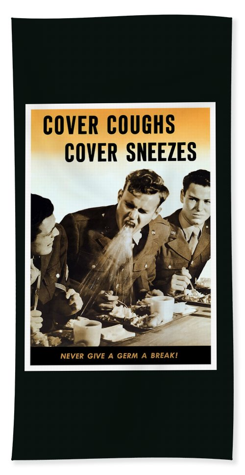 World War Ii Bath Sheet featuring the mixed media Cover Coughs Cover Sneezes by War Is Hell Store