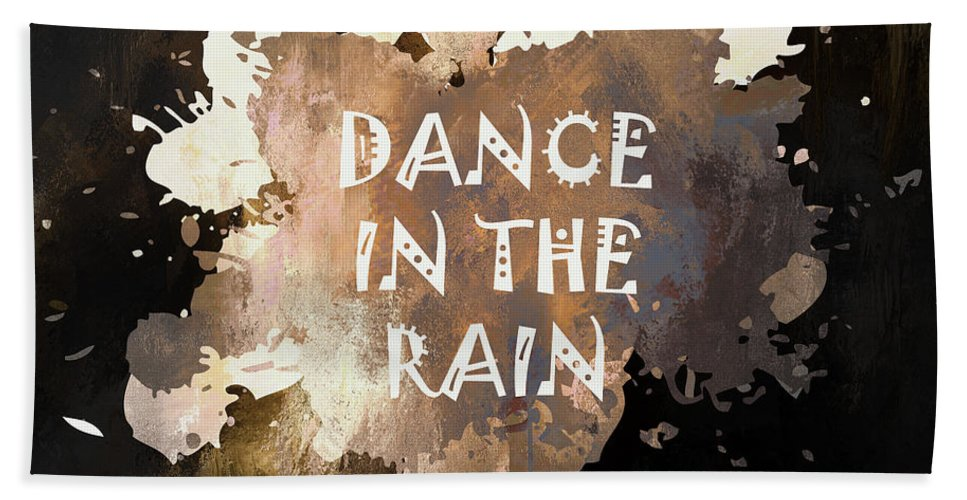Dance In The Rain Urban Grunge Typographical Art Bath Sheet featuring the mixed media Dance In The Rain Urban Grunge Typographical Art by Georgiana Romanovna
