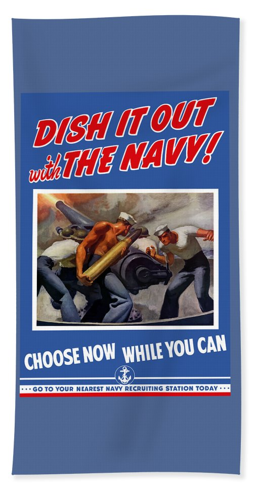 Propaganda Bath Towel featuring the painting Dish It Out With The Navy by War Is Hell Store