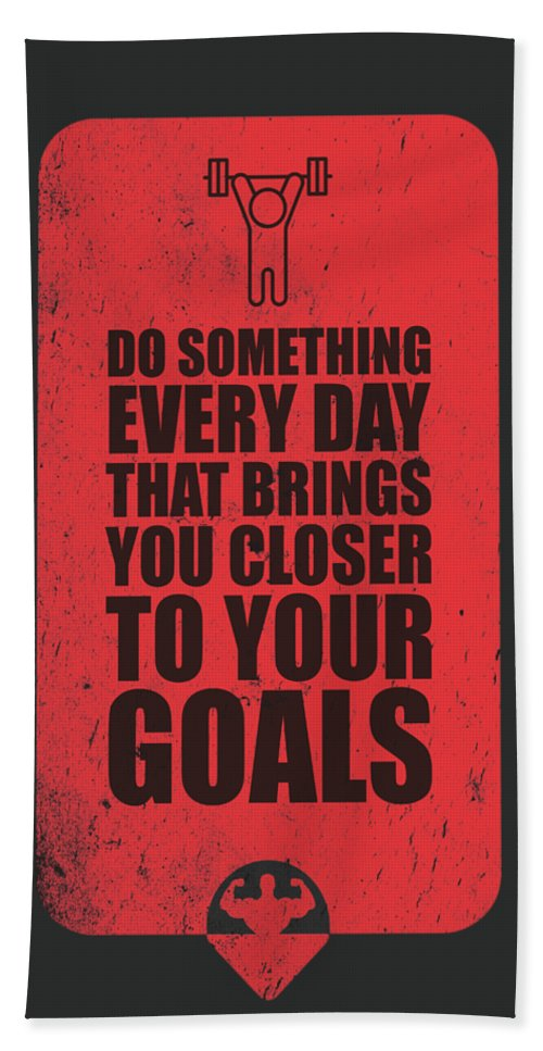 Gym Bath Towel featuring the digital art Do Something Every Day Gym Motivational Quotes poster by Lab No 4