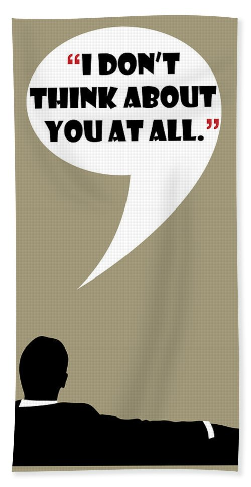 Don Draper Hand Towel featuring the painting Don't Think About - Mad Men Poster Don Draper Quote by Beautify My Walls