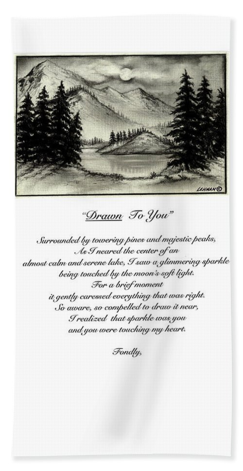 Romantic Poem And Drawing Bath Towel featuring the drawing Drawn To You by Larry Lehman