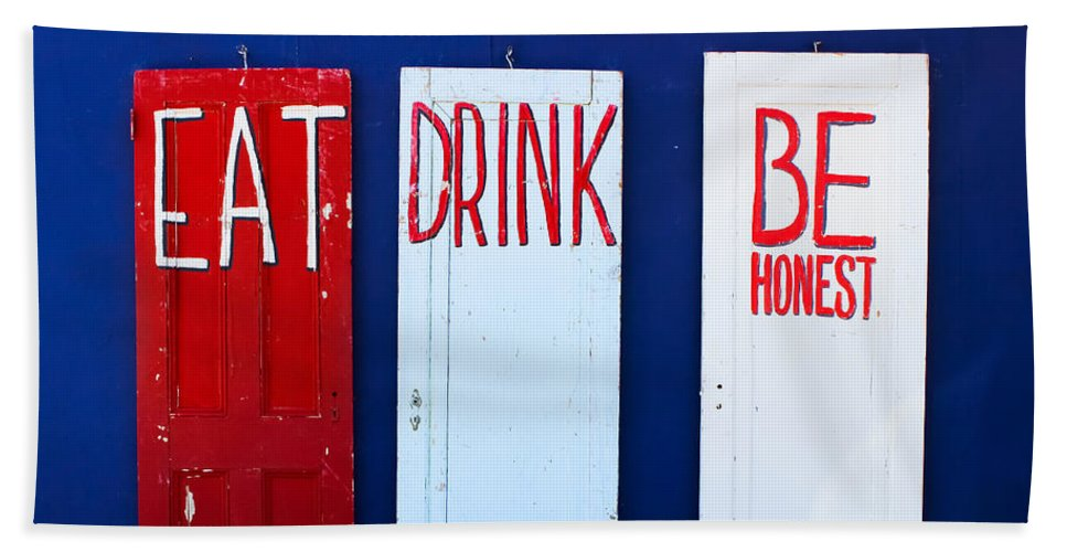 Doors Hand Towel featuring the photograph Eat Drink Be Honest by Colleen Kammerer