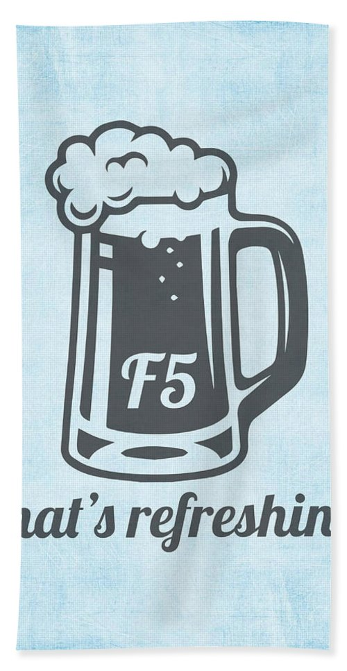 F5 Hand Towel featuring the mixed media F5 That's Refreshing Nerd Computer Humor Parody by Design Turnpike