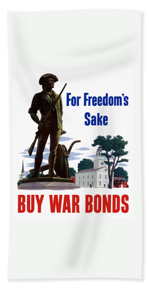 War Bonds Hand Towel featuring the painting For Freedom's Sake Buy War Bonds by War Is Hell Store