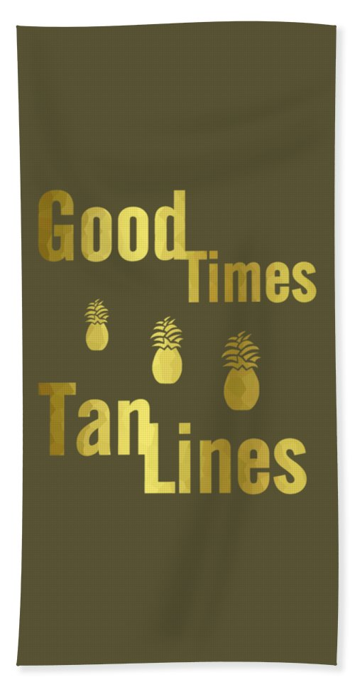 Summer Typography Bath Sheet featuring the digital art Good Times - Typography by Kathleen Sartoris