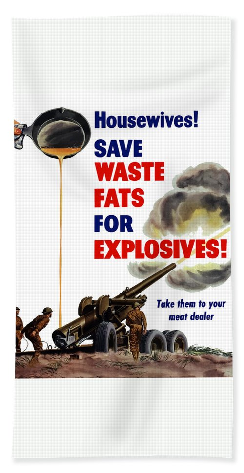 World War 2 Bath Towel featuring the painting Housewives - Save Waste Fats For Explosives by War Is Hell Store