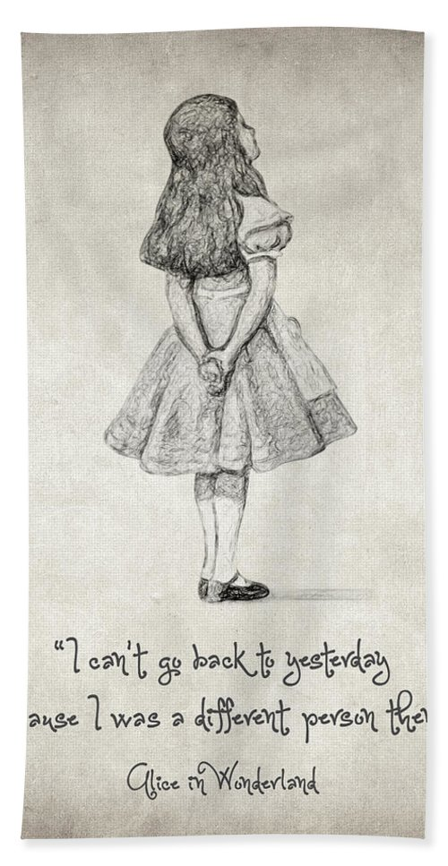 Alice In Wonderland Hand Towel featuring the drawing I Can't Go Back To Yesterday Quote by Zapista