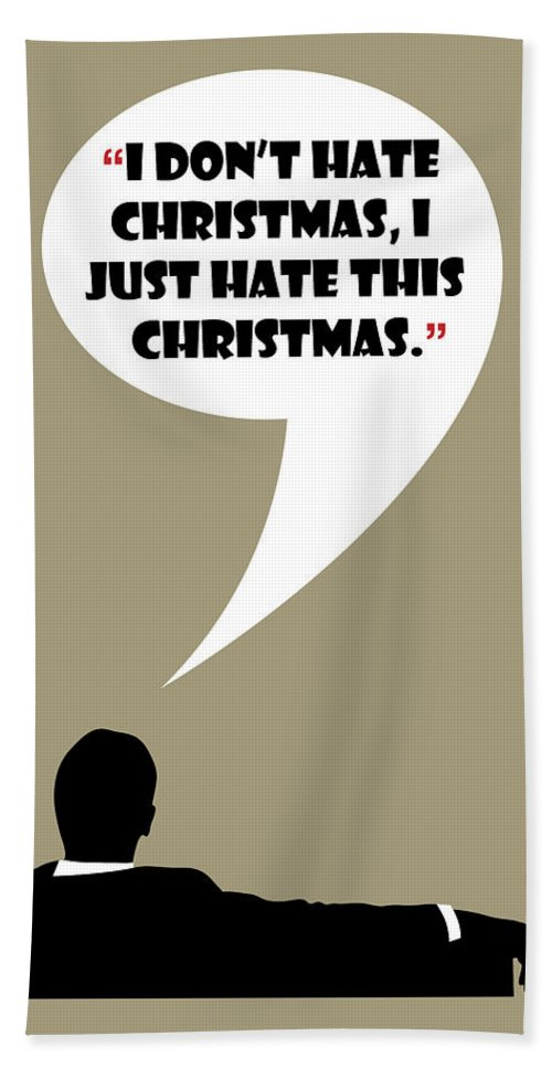 Don Draper Hand Towel featuring the painting I Don't Hate Christmas - Mad Men Poster Don Draper Quote by Beautify My Walls