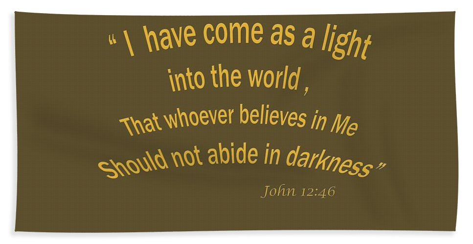 John 12 46 I Have Come As A Light Into The World A Bible Verse Scripture Of  Faith And Salvation Fr Hand Towel