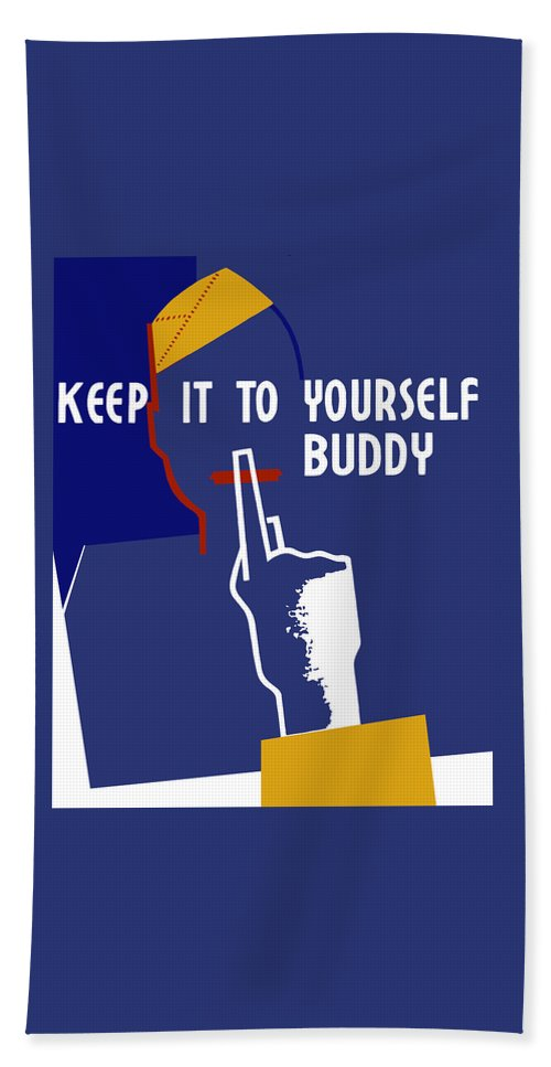 Wwii Hand Towel featuring the mixed media Keep It To Yourself Buddy by War Is Hell Store