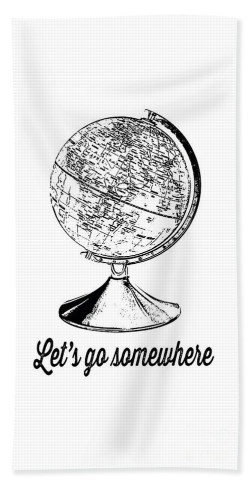 Travel Hand Towel featuring the digital art Let's Go Somewhere Tee by Edward Fielding
