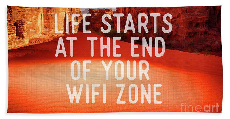 Saying Bath Sheet featuring the digital art Life Starts At The End Of Your Wifi Zone by Fred WAM