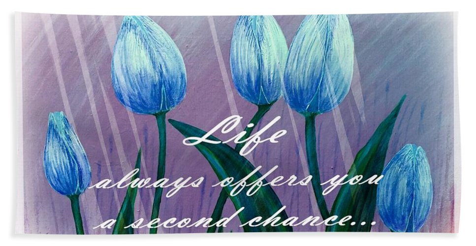Life's Second Chance Is Tomorrow Bath Sheet featuring the painting Life's Second Chance Is Tomorrow by Barbara Griffin