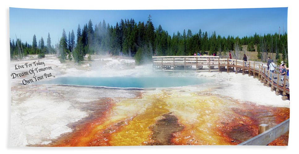 Yellowstone Park Black Pool Bath Sheet featuring the photograph Live Dream Own Yellowstone Park Black Pool Text by Thomas Woolworth